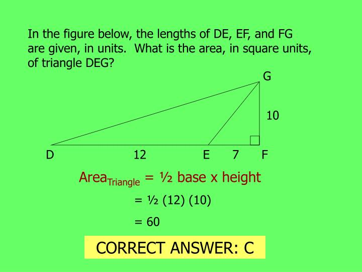 In the figure below, the lengths of DE, EF, and FG are given, in units.  What is the area, in square units, of triangle DEG?