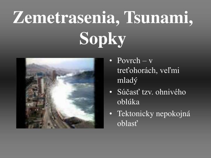 Zemetrasenia, Tsunami, Sopky