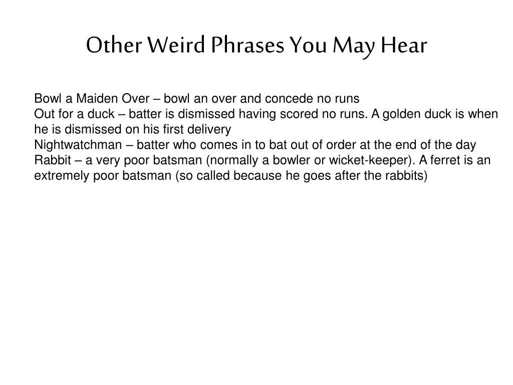 Other Weird Phrases You May Hear