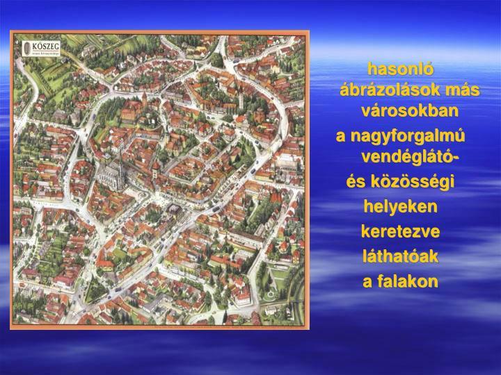 hasonló ábrázolások más városokban