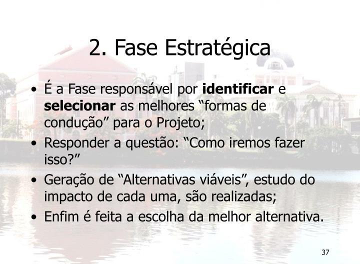 2. Fase Estratégica