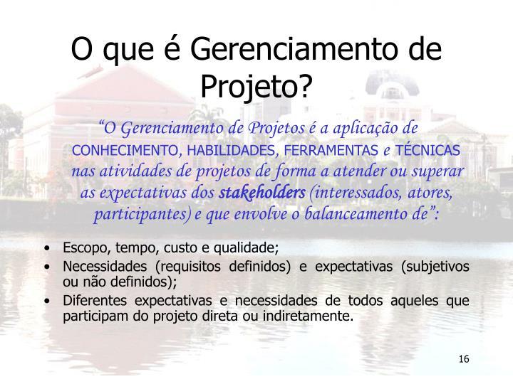O que é Gerenciamento de Projeto?