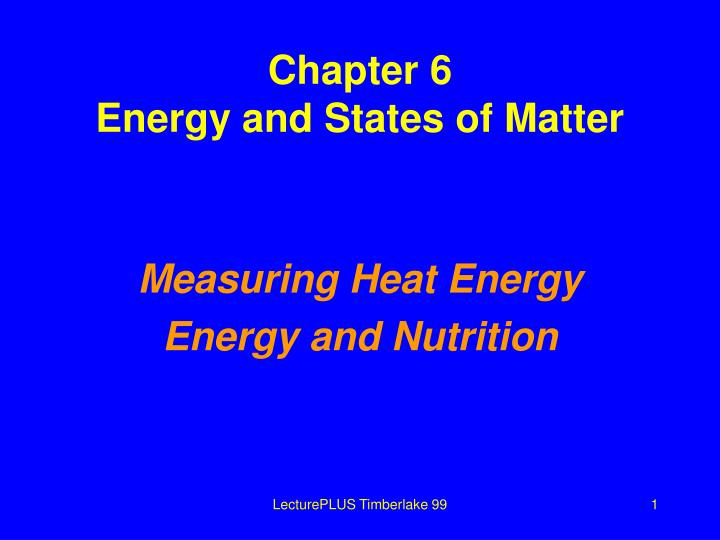 Chapter 6 energy and states of matter