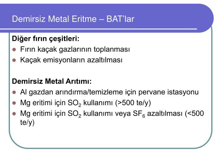 Demirsiz Metal Eritme –