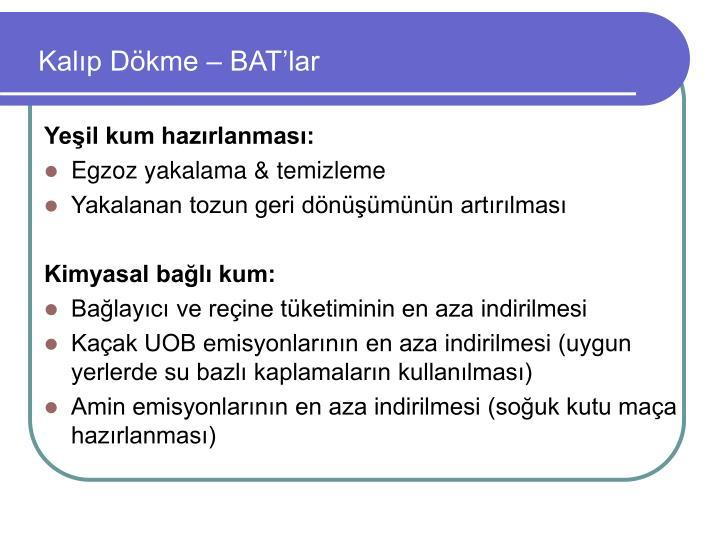 Kalıp Dökme – BAT'lar