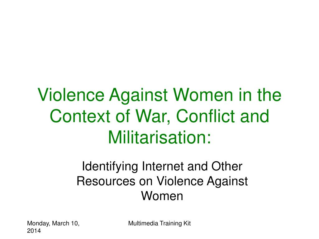 Violence Against Women in the Context of War, Conflict and Militarisation: