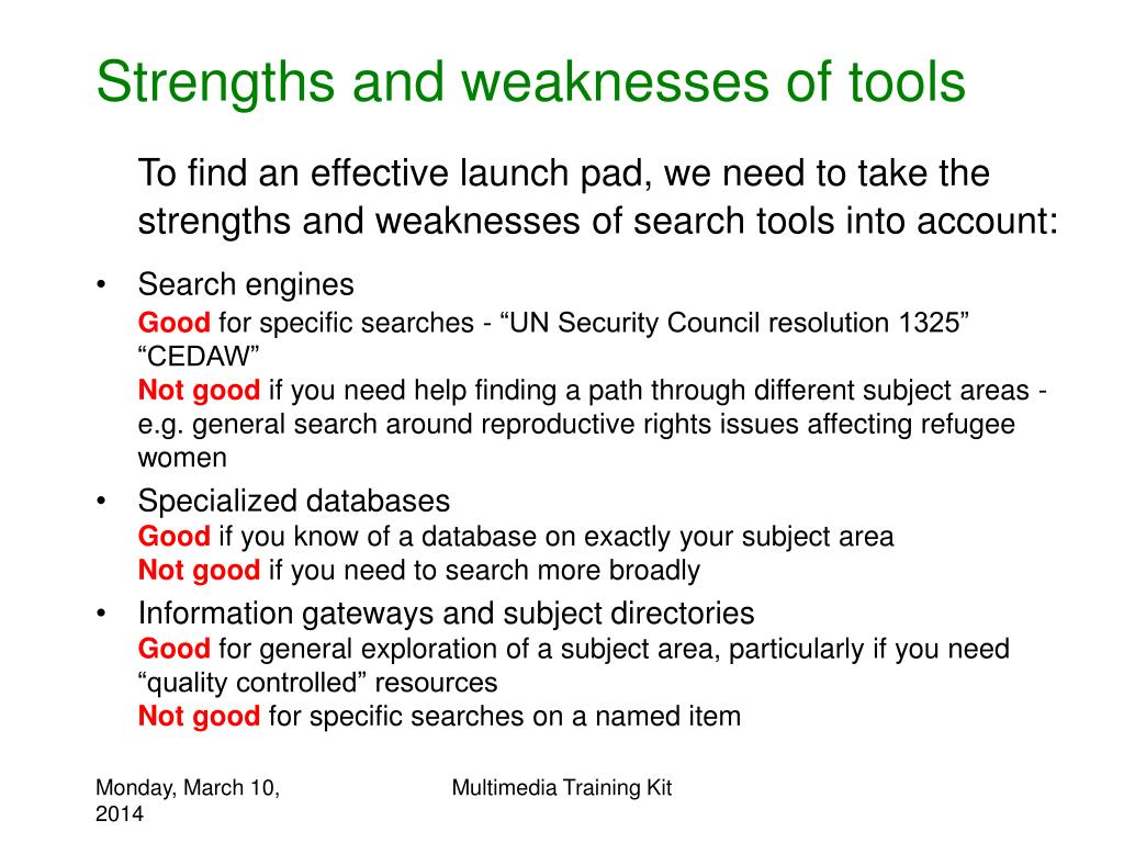 Strengths and weaknesses of tools