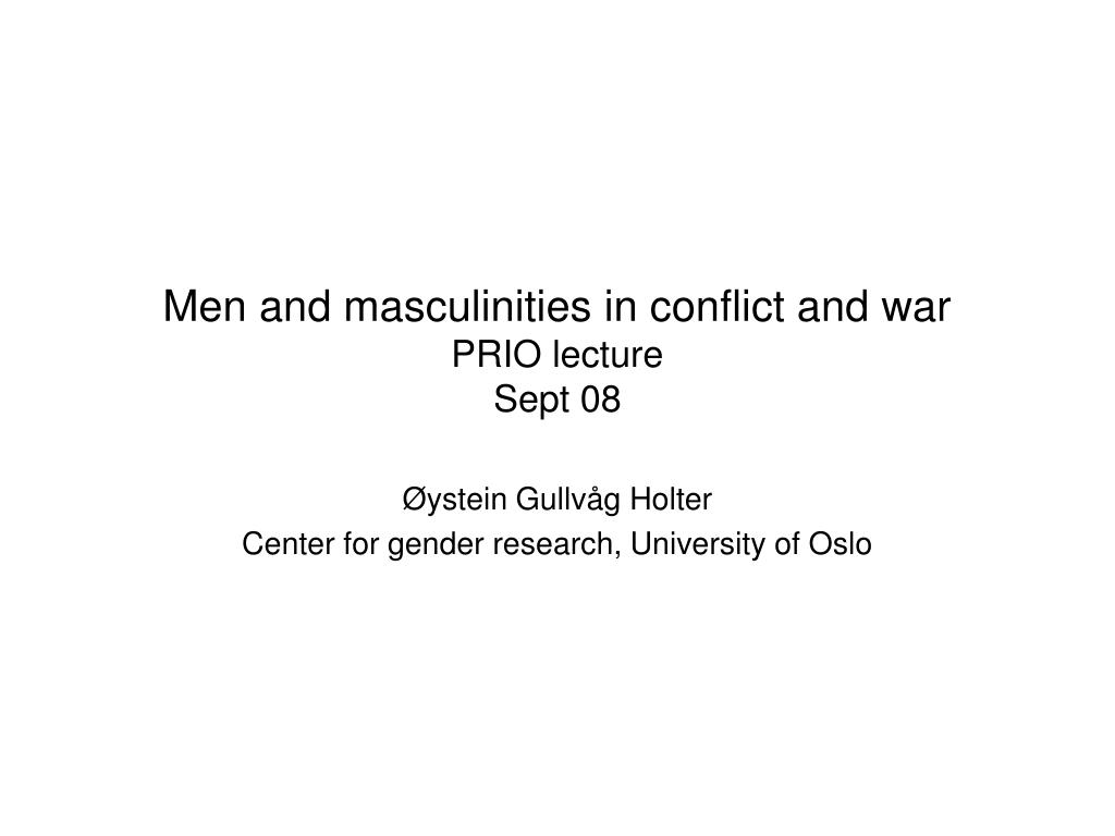 Men and masculinities in conflict and war