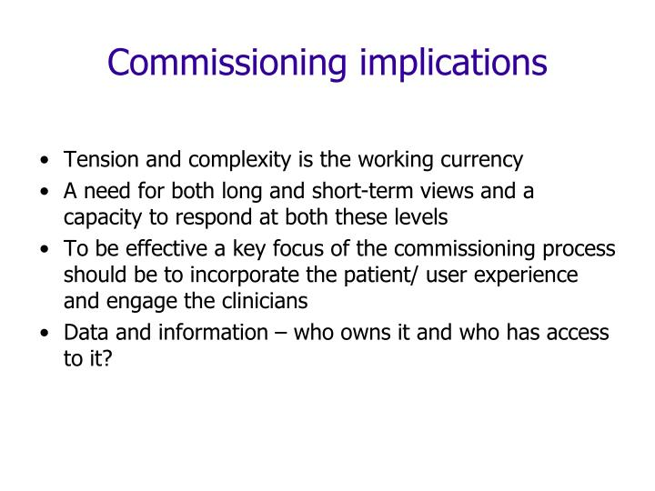 Commissioning implications