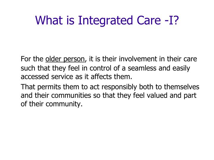 What is Integrated Care -I?