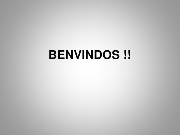 BENVINDOS !!