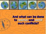 and what can be done to resolve and avoid such conflicts