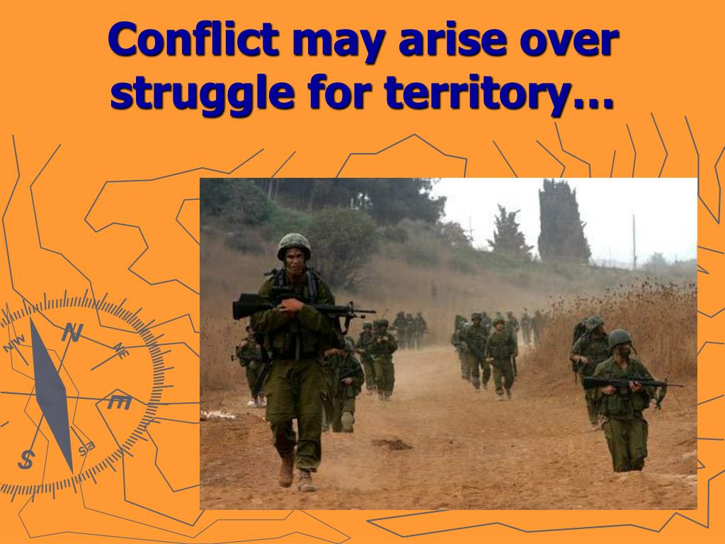 Conflict may arise over struggle for territory…