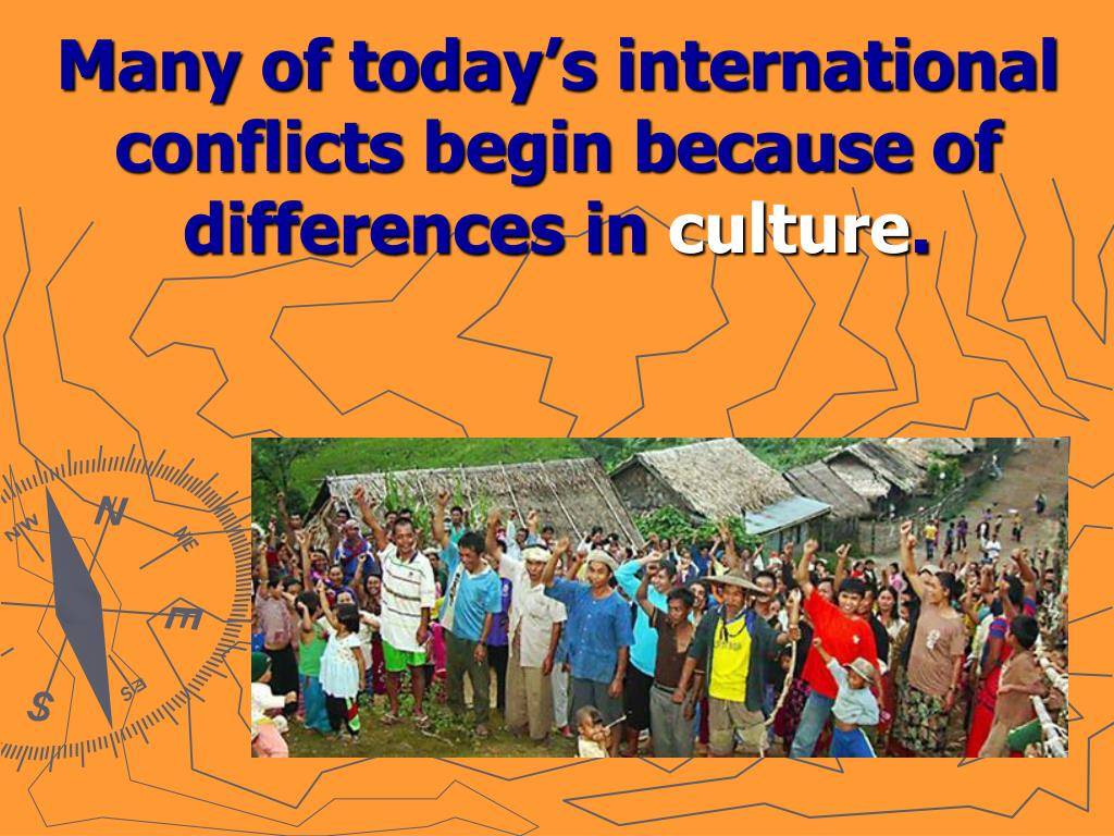 Many of today's international conflicts begin because of differences in