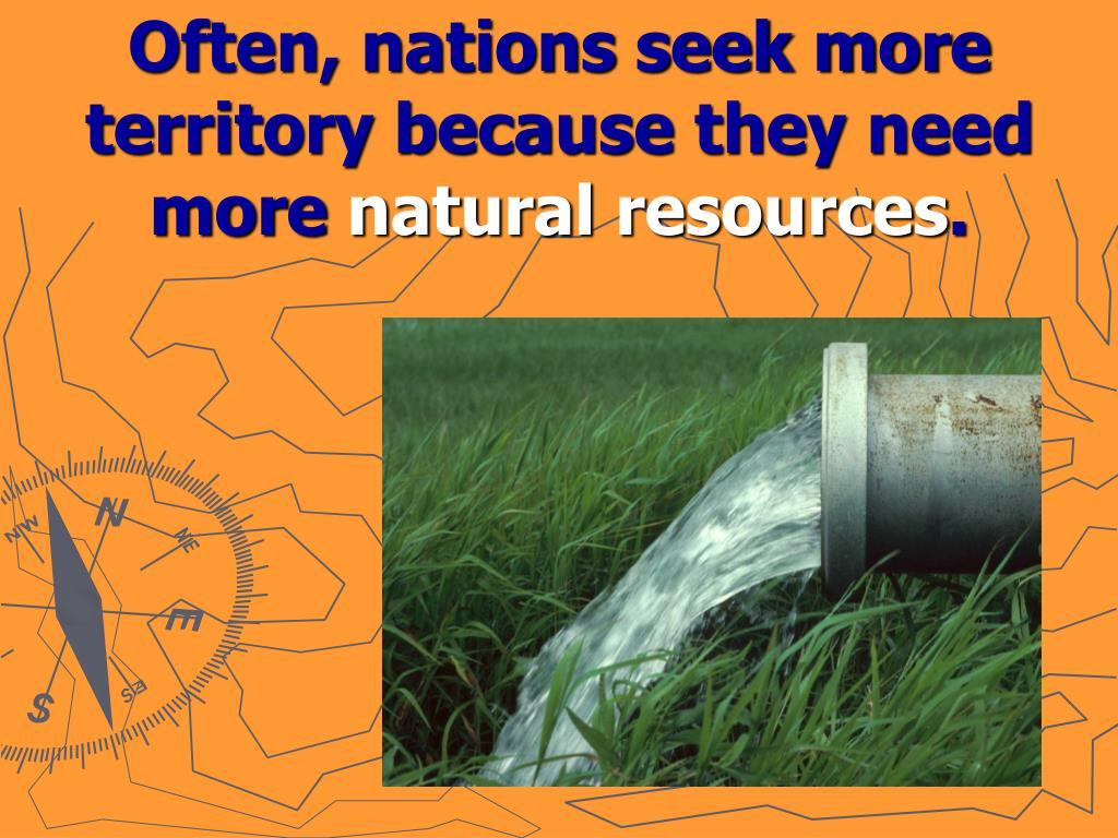 Often, nations seek more territory because they need more