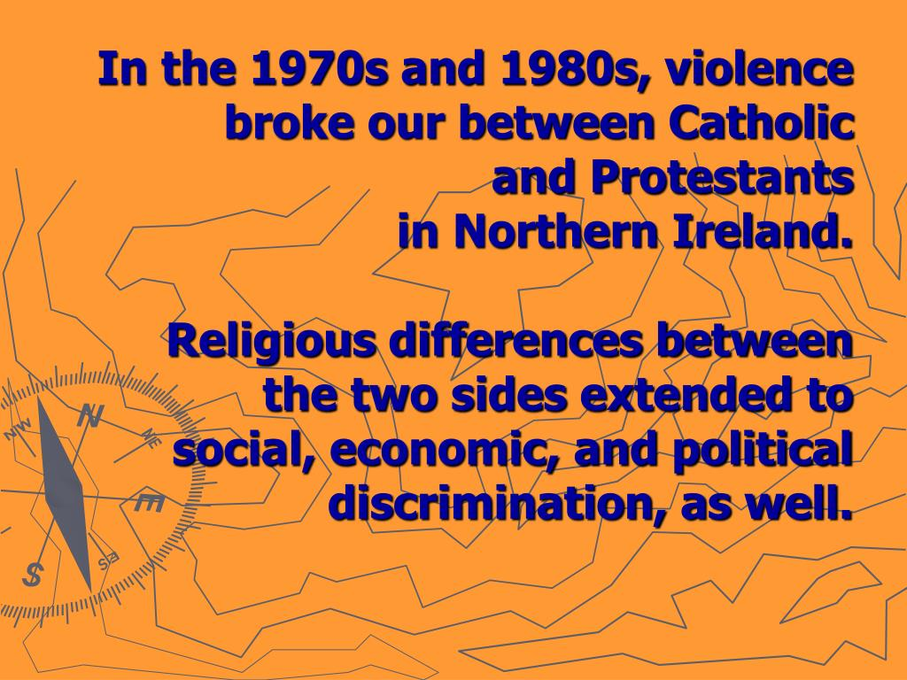 In the 1970s and 1980s, violence broke our between Catholic