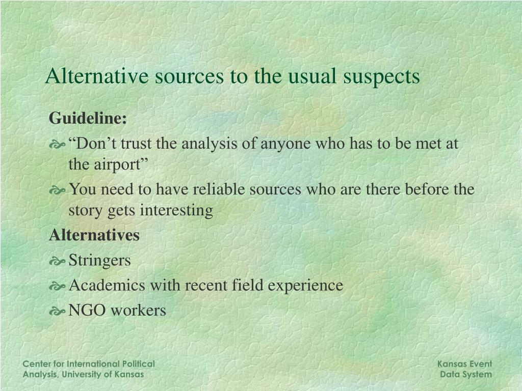 Alternative sources to the usual suspects