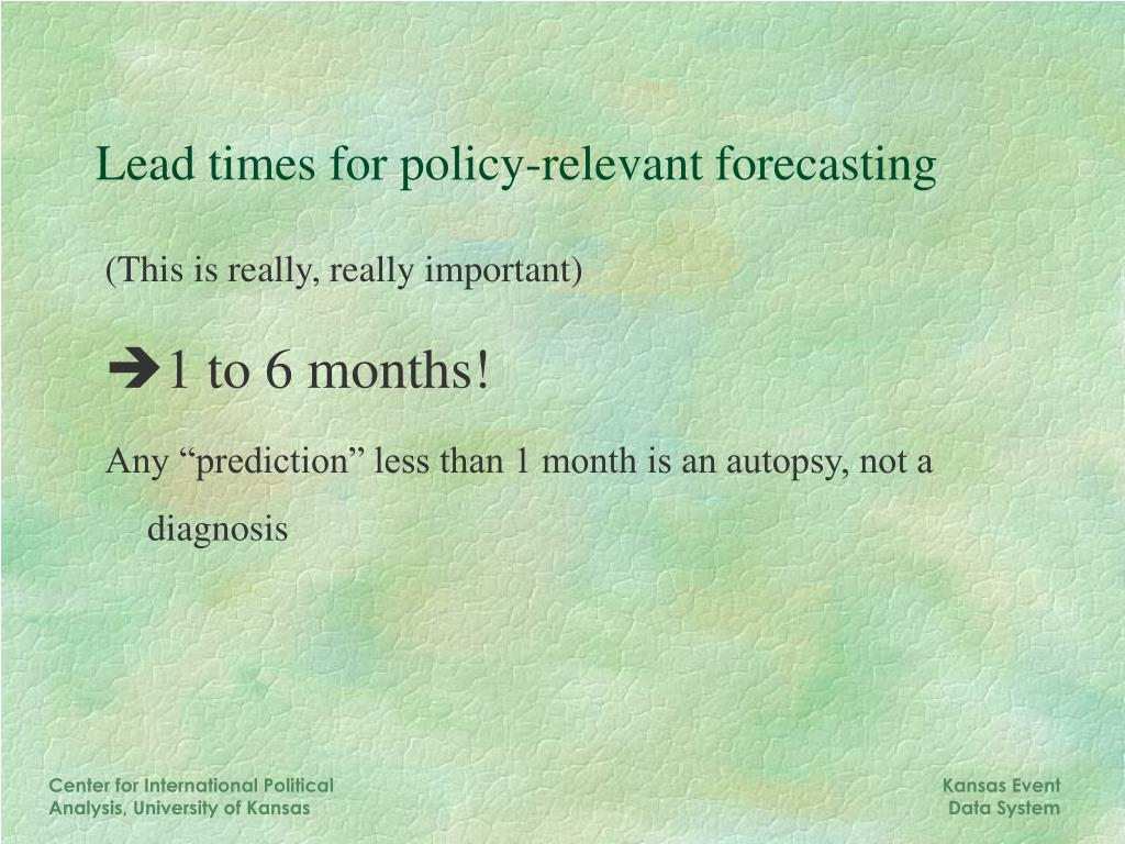 Lead times for policy-relevant forecasting