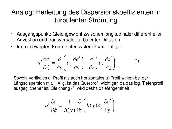 Analog: Herleitung des Dispersionskoeffizienten in turbulenter Strömung