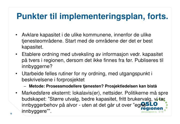Punkter til implementeringsplan, forts.