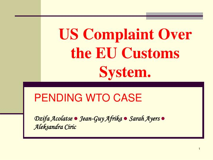 US Complaint Over the EU Customs System.