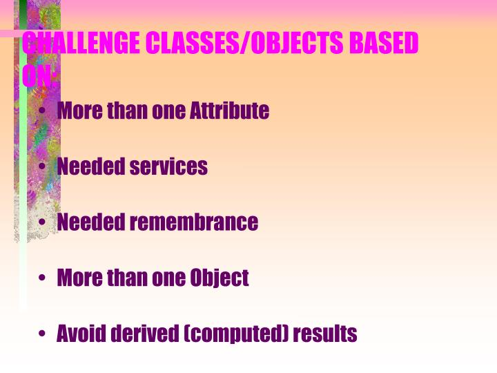 CHALLENGE CLASSES/OBJECTS BASED ON: