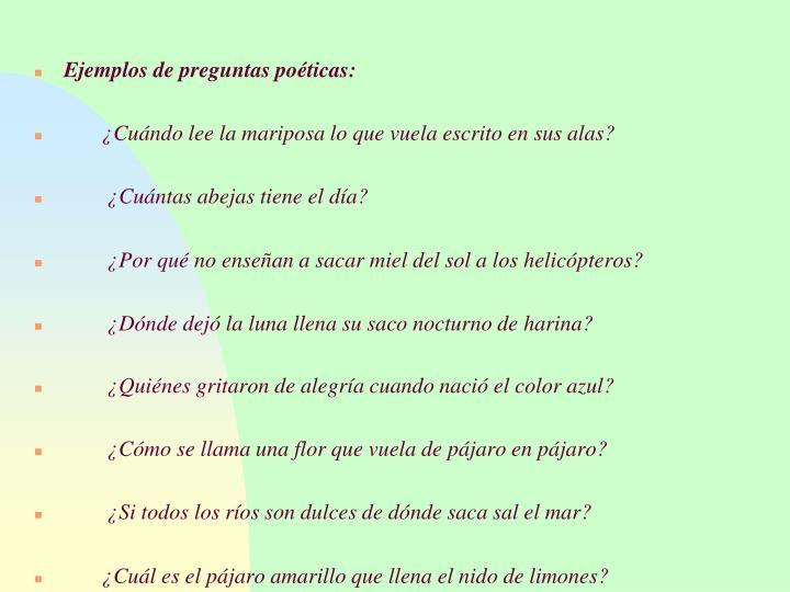 Ejemplos de preguntas poéticas:
