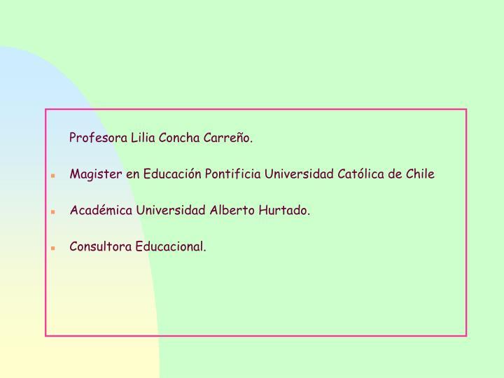 Profesora Lilia Concha Carreño.