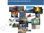 cut off and data estimation 2