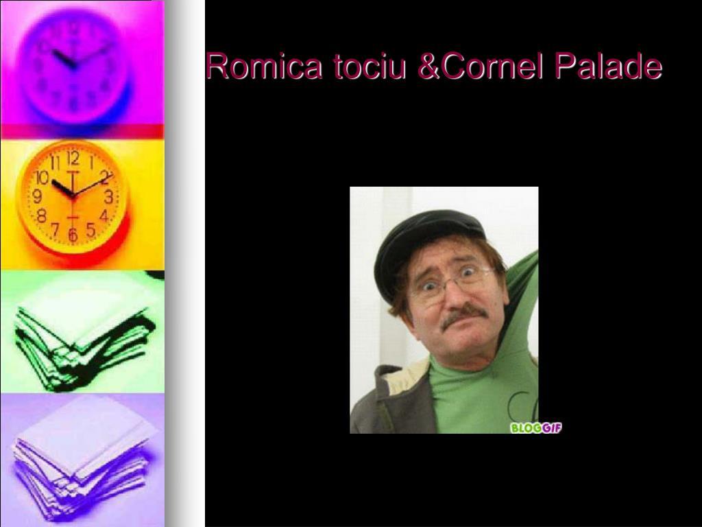 Romica tociu &Cornel Palade
