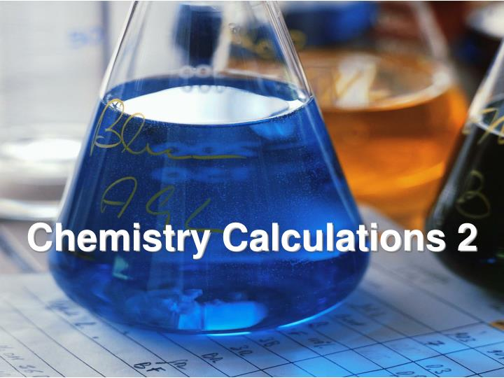 Chemistry Calculations 2