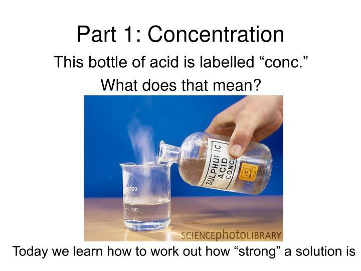 Part 1: Concentration