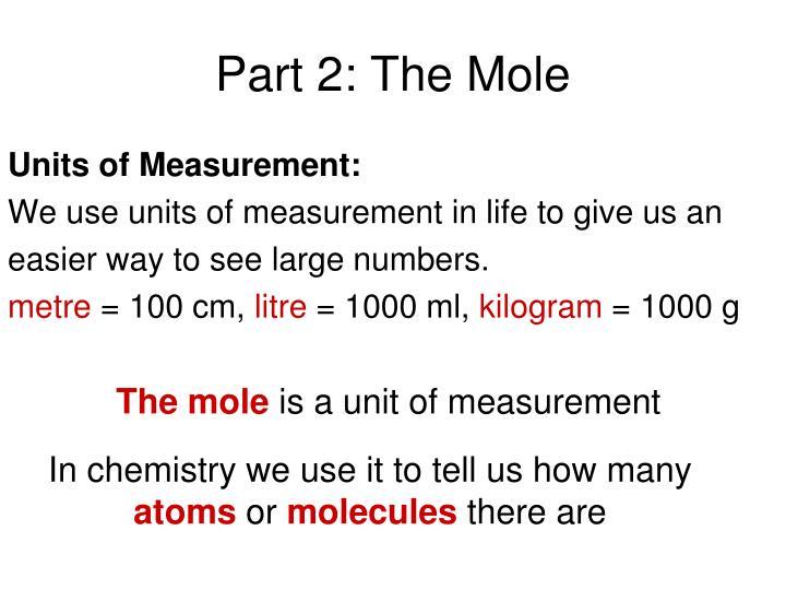 Part 2: The Mole