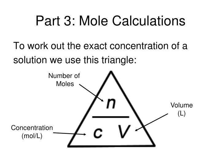 Part 3: Mole Calculations