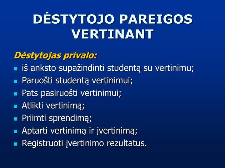 DĖSTYTOJO PAREIGOS VERTINANT