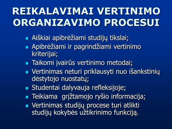 REIKALAVIMAI VERTINIMO ORGANIZAVIMO PROCESUI