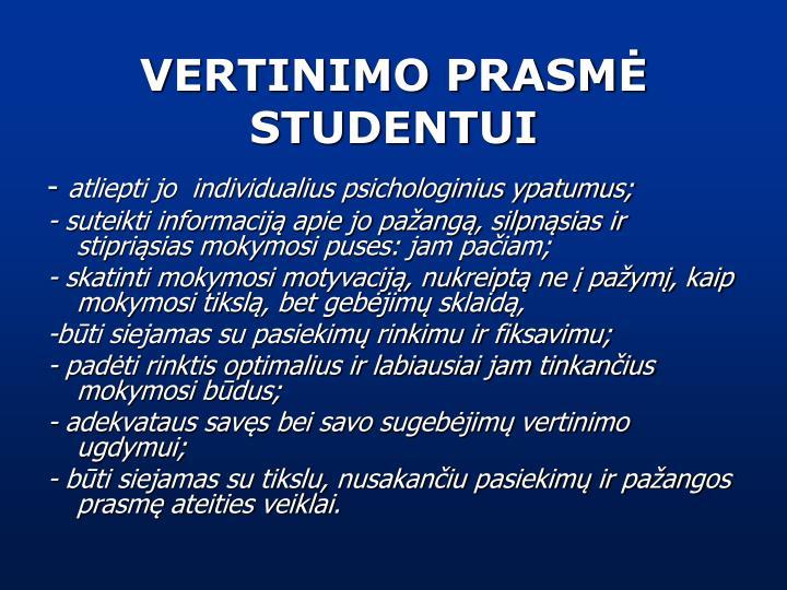 VERTINIMO PRASMĖ STUDENTUI
