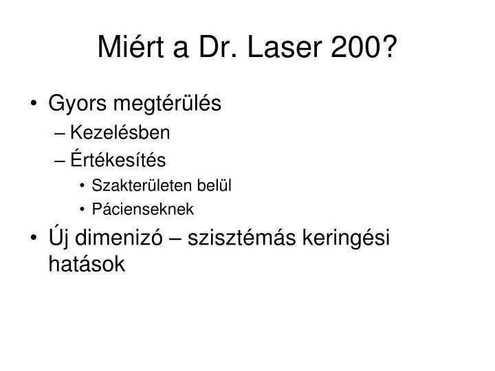 Miért a Dr. Laser 200?