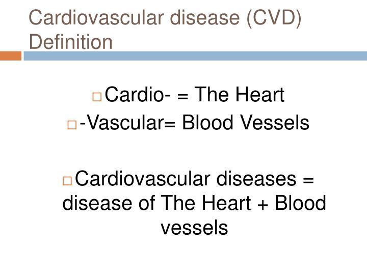 Cardiovascular disease (CVD) Definition