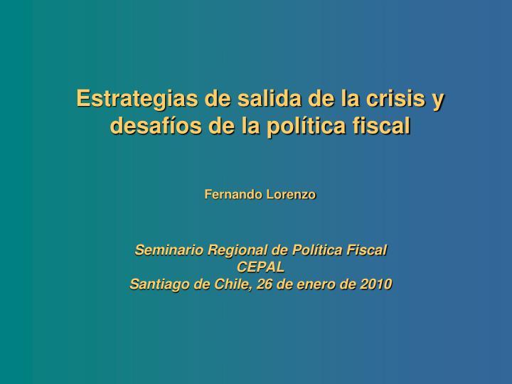 Estrategias de salida de la crisis y desafíos de la política fiscal