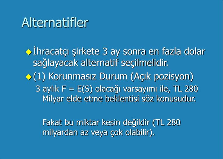 Alternatifler