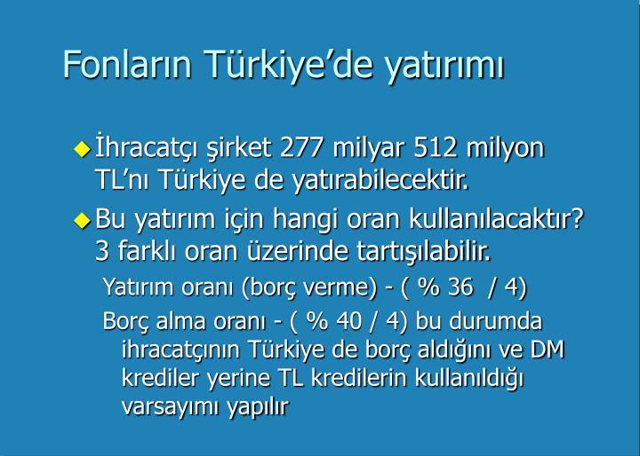 Fonların Türkiye'de yatırımı