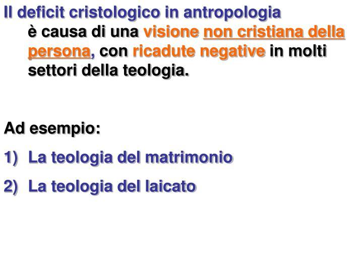 Il deficit cristologico in antropologia