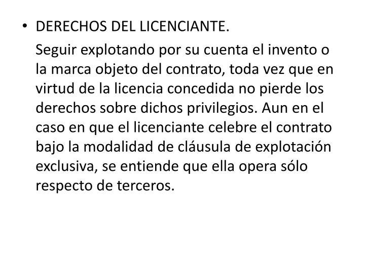 DERECHOS DEL LICENCIANTE.