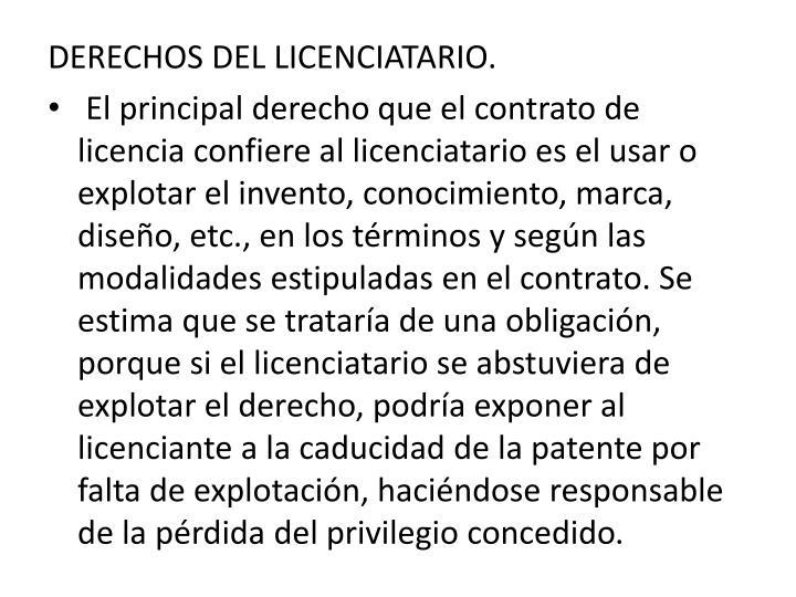 DERECHOS DEL LICENCIATARIO.