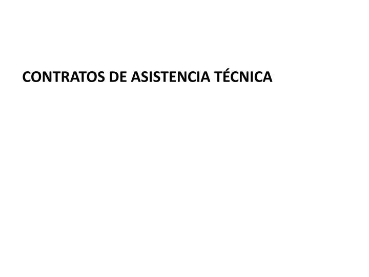 CONTRATOS DE ASISTENCIA TÉCNICA