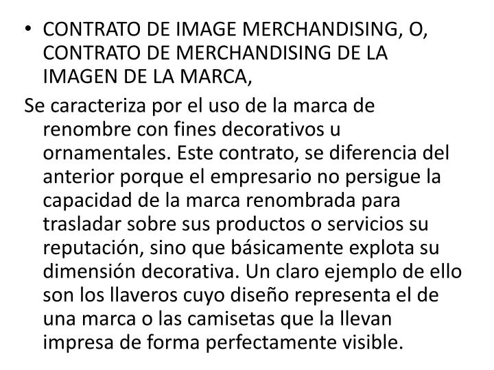 CONTRATO DE IMAGE MERCHANDISING, O, CONTRATO DE MERCHANDISING DE LA IMAGEN DE LA MARCA,