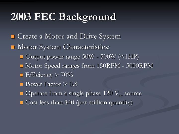 2003 FEC Background