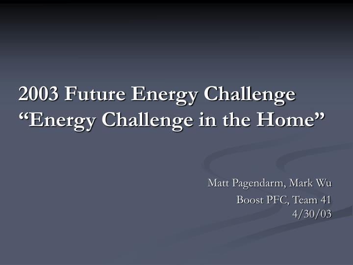 2003 future energy challenge energy challenge in the home