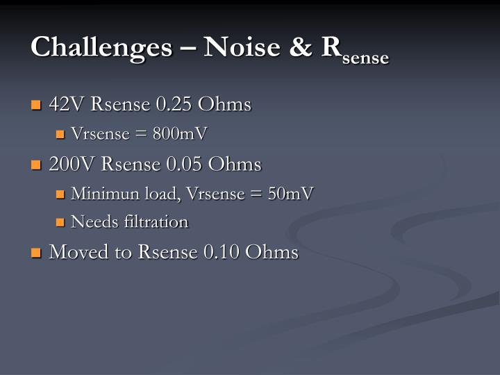 Challenges – Noise & R